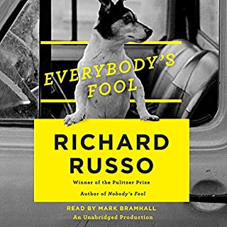 Everybody's Fool     A Novel              By:                                                                                                                                 Richard Russo                               Narrated by:                                                                                                                                 Mark Bramhall                      Length: 18 hrs and 53 mins     1,036 ratings     Overall 4.5