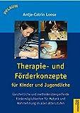 Therapie- und Förderkonzepte für Säuglinge, Kinder und Jugendliche: Ganzheitliche Förderung aller Entwicklungsbereiche