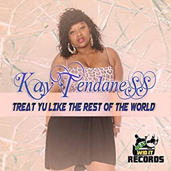 Treat Yuh Like The Rest Of The World-Single