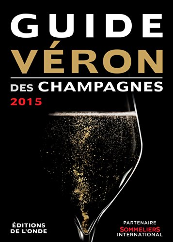 Guide VERON des Champagnes 2015 (French Edition)