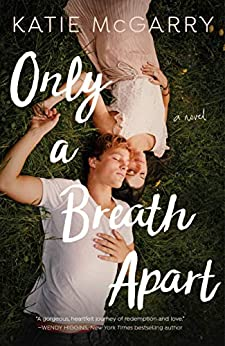 Only a Breath Apart: A Novel by [Katie McGarry]