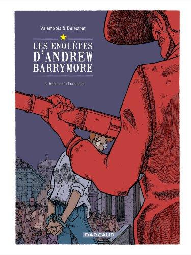 Les enquêtes d'Andrew Barrymore - tome 3 - Retour en Louisiane