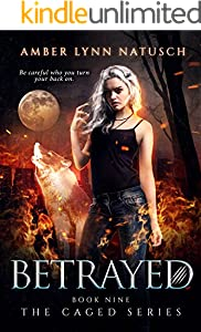 BETRAYED (The Caged Series Book 9)