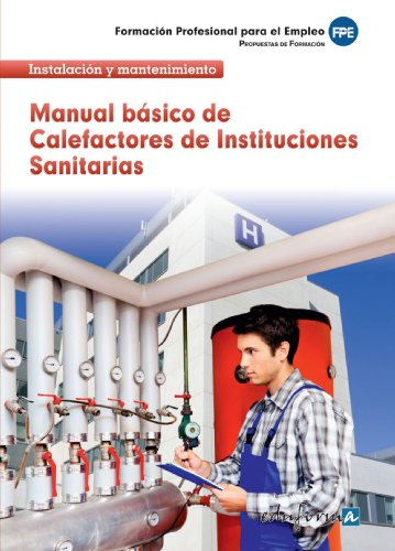 Calefactores, Instituciones Sanitarias. Manual básico (Pp - Practico Profesional)