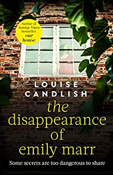 The Disappearance of Emily Marr: From the Sunday Times bestselling author of OUR HOUSE (English Edition) par [Louise Candlish]