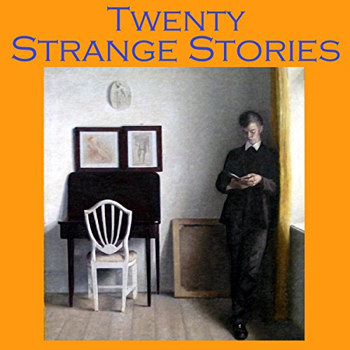 Twenty Strange Stories     Uncanny and Bizarre Tales              By:                                                                                                                                 O. Henry,                                                                                        Jerome K. Jerome,                                                                                        G. K. Chesterton,                   and others                          Narrated by:                                                                                                                                 Cathy Dobson                      Length: 10 hrs and 37 mins     Not rated yet     Overall 0.0