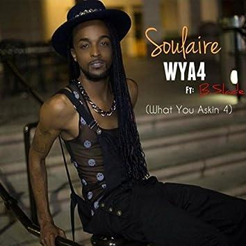 WYA4 (What You Askin' 4) [feat. B.Slade]