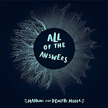 All of the Answers (feat. Demitri Medina)