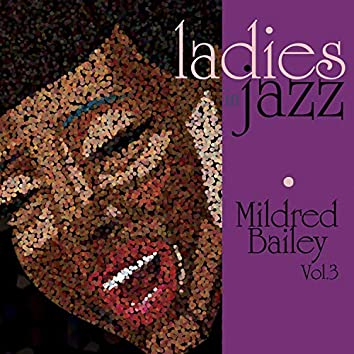 Ladies in Jazz - Mildred Bailey, Vol. 3