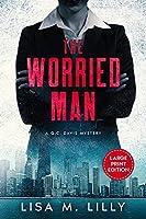 The Worried Man: A Large Print Q.C. Davis Mystery (Q.C. Davis Large Print Mystery)