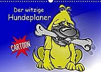 Der witzige Hundeplaner (Wandkalender 2022 DIN A3 quer): Ein lustiger Hunde-Cartoon-Kalender fuer die ganze Familie (Geburtstagskalender, 14 Seiten )