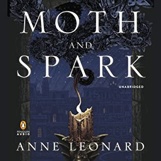 Moth and Spark     A Novel              By:                                                                                                                                 Anne Leonard                               Narrated by:                                                                                                                                 Christian Coulson                      Length: 14 hrs and 10 mins     26 ratings     Overall 4.0