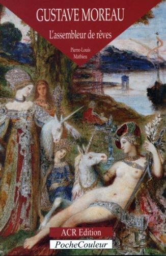 Gustave Moreau, l'assembleur de rêves