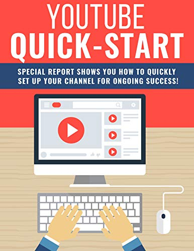 YOUTUBE QUICK START: Youtube Discovers Tools that get 2 Million Views in 2 Months: SPECIAL REPORT SHOWS YOU HOW TO QUICKLY SET UP YOUR CHANNEL FOR ONGOING SUCCESS! (English Edition)