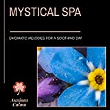 Mystical Spa - Enigmatic Melodies For A Soothing Day