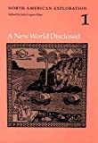 North American Exploration, Volume 1: A New World Disclosed