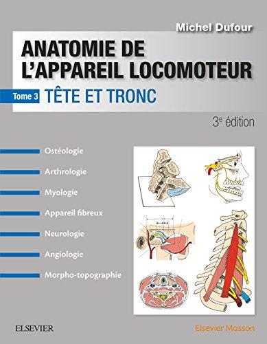 Anatomie de l'appareil locomoteur - Tome 3: Tête et tronc (MA.ETUDES KINE)