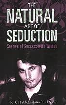 The Natural Art of Seduction by Richard La Ruina (2007-11-08)