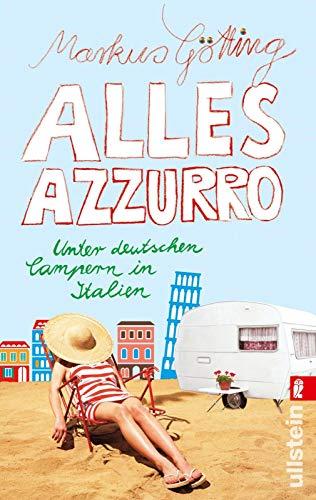 Alles Azzurro: Unter deutschen Campern in Italien (0)
