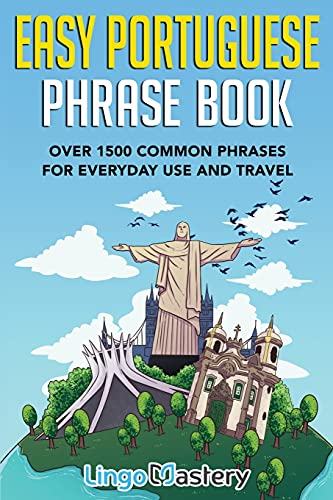 Compare Textbook Prices for Easy Portuguese Phrase Book: Over 1500 Common Phrases For Everyday Use And Travel  ISBN 9781951949372 by Lingo Mastery