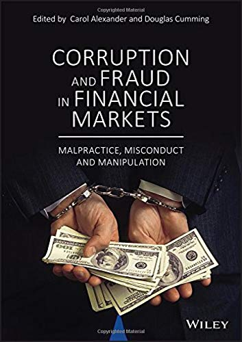 Compare Textbook Prices for Corruption and Fraud in Financial Markets: Malpractice, Misconduct and Manipulation 1 Edition ISBN 9781119421771 by Alexander, Carol,Cumming, Douglas