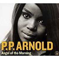 Angel Of The Morning by P.P. Arnold (2011-10-11)