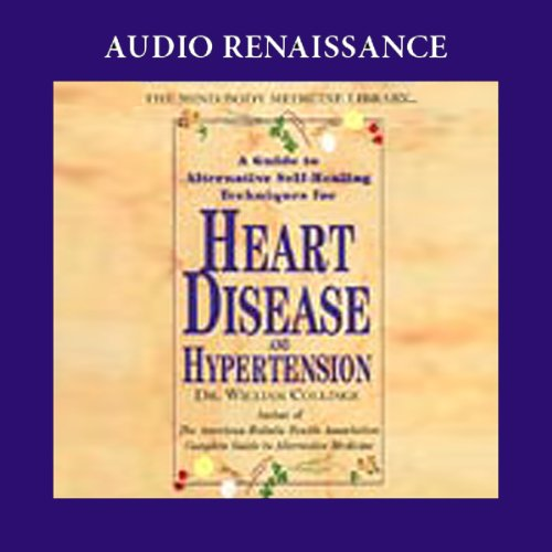A Guide to Alternative Self-Healing Techniques for Heart Disease and Hypertension audiobook cover art