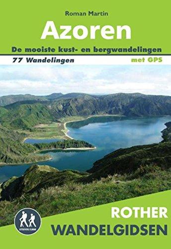 Preisvergleich Produktbild Azoren: 9 eilanden midden in de Atlantsiche Oceaan. 77 kust- en bergwandelingen (Rother wandelgidsen)