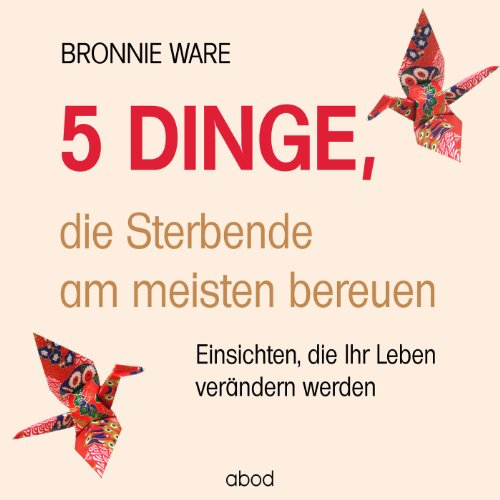 5 Dinge, die Sterbende am meisten bereuen audiobook cover art