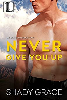 Never Give You Up (McCoy's Boys Book 2) by [Shady Grace]