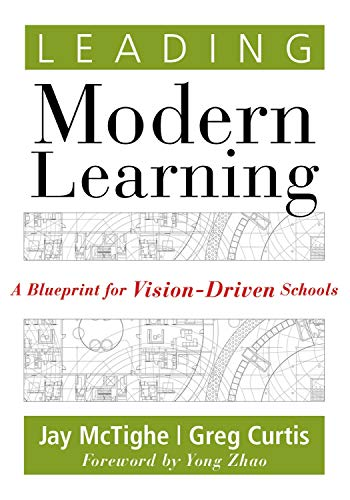 Leading Modern Learning: A Blueprint for Vision-Driven Schools (A Framework of Education Reform for Empowering Modern Learners) (English Edition)