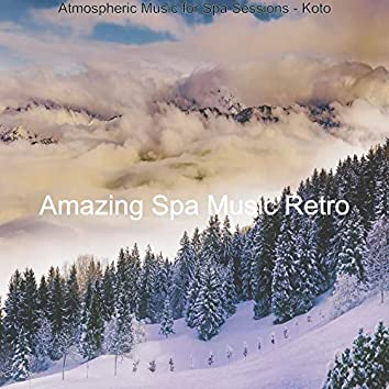 Atmospheric Music for Spa Sessions - Koto