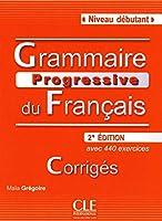 Grammaire Progressive du Francais: Corriges Niveau Debutant