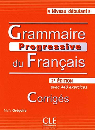 Grammaire Progressive Du Francais: Avec 400 Exercices: Niveau Debutant: avec 440 exercices