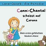 Conni-Chantal scheisst auf Corona: Mein erstes gefälschtes Masken-Attest