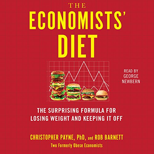 The Economists' Diet     Two Formerly Obese Economists Find the Formula for Losing Weight and Keeping It Off              By:                                                                                                                                 Christopher Payne Ph.D.,                                                                                        Rob Barnett                               Narrated by:                                                                                                                                 George Newbern                      Length: 6 hrs and 36 mins     50 ratings     Overall 4.5