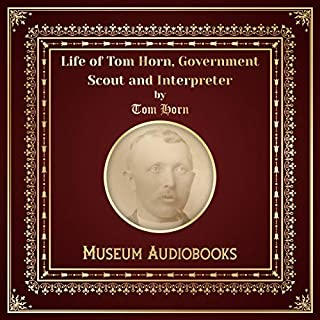 Life of Tom Horn, Government Scout and Interpreter audiobook cover art