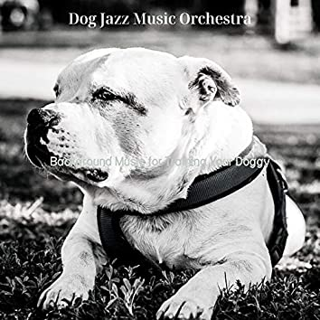 Background Music for Training Your Doggy