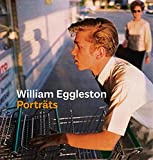 William Eggleston: Porträts