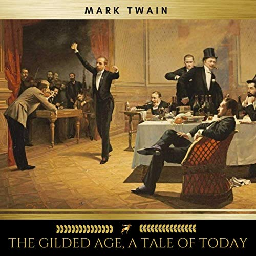 The Gilded Age, a Tale of Today cover art