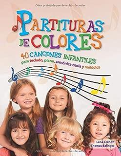 Partituras de colores: 40 canciones infantiles para teclado, piano, armónica triola y melódica (Spanish Edition)