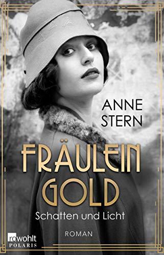Buchseite und Rezensionen zu 'Fräulein Gold. Schatten und Licht (Die Hebamme von Berlin 1)' von Stern, Anne
