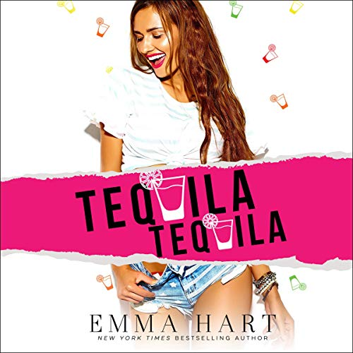 Tequila, Tequila Audiobook By Emma Hart cover art