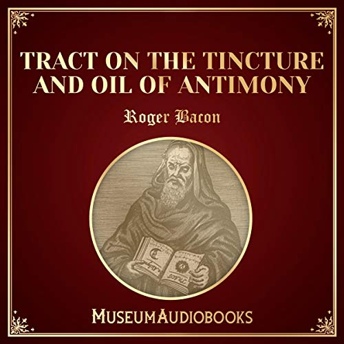 Tract on the Tincture and Oil of Antimony audiobook cover art