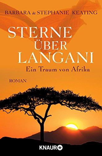 Sterne über Langani: Ein Traum von Afrika (Langani-Trilogie, Band 3)