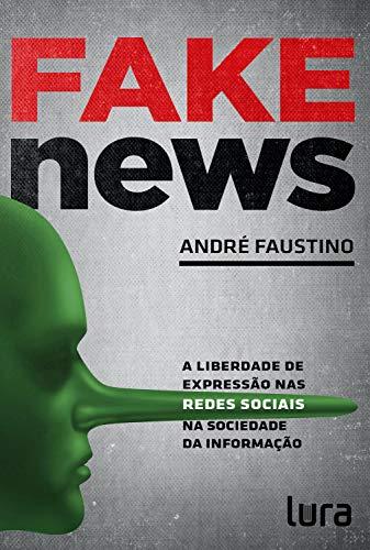 Fake News: A Liberdade de Expressão nas Redes Sociais na Sociedade da Informação