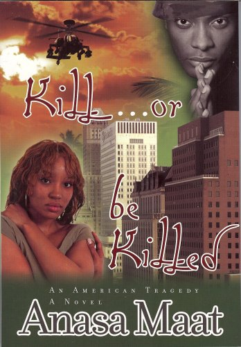 Kill... or Be Killed: An American Tragedy