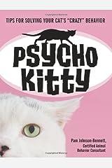 Psycho Kitty: Tips for Solving Your Cat's Crazy Behavior Paperback