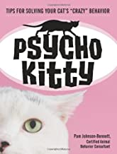 Psycho Kitty: Tips for Solving Your Cat's 'crazy' Behavior