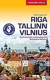 Reiseführer Riga, Tallinn, Vilnius: Die Hauptstädte und die schönsten Reiseziele im Baltikum (Trescher-Reiseführer)